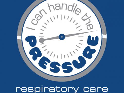 """I can handle the PRESSURE"" Respiratory Care Design"